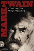 Meine geheime Autobiographie - Textedition - Mark Twain - E-Book