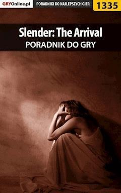 "Slender: The Arrival - poradnik do gry - Daniela ""sybi"" Nowopolska - ebook"