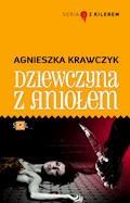Dziewczyna z Aniołem - Agnieszka Krawczyk - ebook