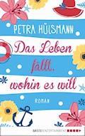 Das Leben fällt, wohin es will - Petra Hülsmann - E-Book