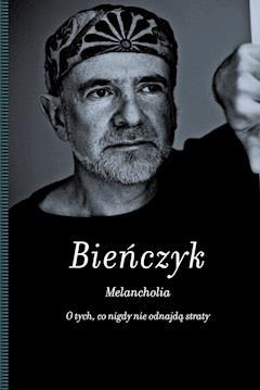 Melancholia - Marek Bieńczyk - ebook