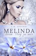 Melinda: Dein Weg zu mir - C. M. Spoerri - E-Book