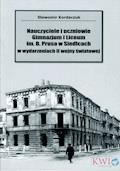 Nauczyciele i uczniowie Gminazjum i Liceum im. B. Prusa w Siedlcach - Sławomir Kordaczuk - ebook