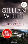 Das Ginsterhaus - Gillian White - E-Book
