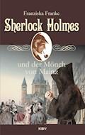 Sherlock Holmes und der Mönch von Mainz - Franziska Franke - E-Book