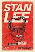 Stan Lee. Człowiek-Marvel - Bob Batchelor - ebook