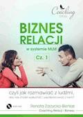 Biznes relacji w systemie MLM . Część 1 - Renata Zarzycka-Bienias - audiobook