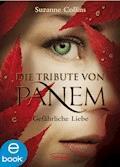 Die Tribute von Panem. Gefährliche Liebe - Suzanne Collins - E-Book + Hörbüch