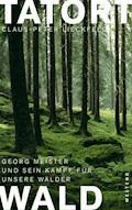 Tatort Wald - Claus-Peter Lieckfeld - E-Book