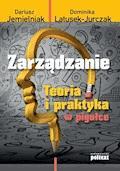 Zarządzanie. Teoria i praktyka w pigułce - Dariusz Jemielniak Dominika Latusek-Jurczak - ebook