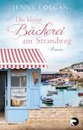 Die kleine Bäckerei am Strandweg - Jenny Colgan - E-Book