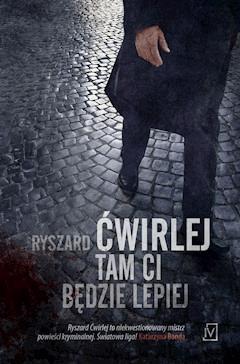 Tam ci będzie lepiej - Ryszard Ćwirlej - ebook