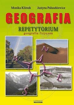 Geografia. Repetytorium. Geografia fizyczna - Monika Klimek, Justyna Paluszkiewicz - ebook