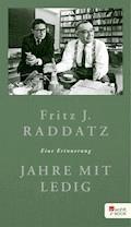 Jahre mit Ledig - Fritz J. Raddatz - E-Book