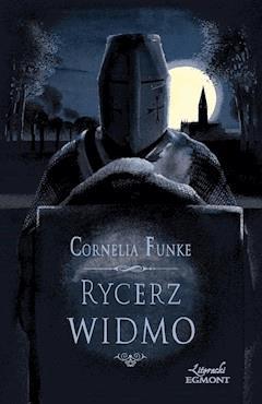 Rycerz Widmo. Księżycowy kamień - Cornelia Funke - ebook