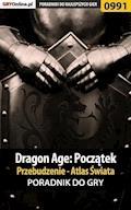 """Dragon Age: Początek - Przebudzenie - Atlas Świata - Karol """"Karolus"""" Wilczek - ebook"""