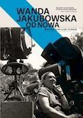 Wanda Jakubowska. Od nowa - Monika Talarczyk-Gubała - ebook