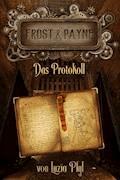 Frost & Payne - Band 5: Das Protokoll (Steampunk) - Luzia Pfyl - E-Book