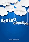 Stresoodporne. Jak wychować dzieci odporne na stres - Shelley Davidow - ebook