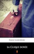 La Clique dorée - Émile Gaboriau - ebook