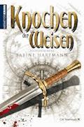 Knochen der Weisen - Sabine Hartmann - E-Book