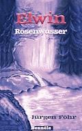 Elwin - Rosenwasser - Jürgen Föhr - E-Book