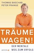 Träume wagen! - Thomas Baschab - E-Book