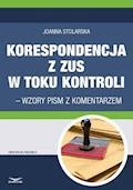 Korespondencja z ZUS w toku kontroli – wzory pism z komentarzem - Joanna Stolarska - ebook