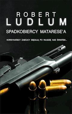 Spadkobiercy Matarese'a - Robert Ludlum - ebook
