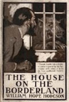 The House on the Borderland - William Hope Hodgson - ebook