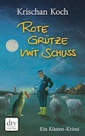 Rote Grütze mit Schuss - Krischan Koch - E-Book + Hörbüch