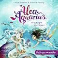 Alea Aquarius. Die Magie der Nixen - Tanya Stewner - Hörbüch