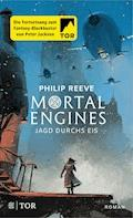 Mortal Engines - Jagd durchs Eis - Philip Reeve - E-Book