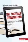 Die Digitale Generation - Gerhard Falschlehner - E-Book