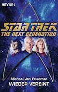 Star Trek - The Next Generation: Wieder vereint - Michael Jan Friedman - E-Book