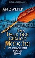 Das Haus der grauen Mönche - Jan Zweyer - E-Book