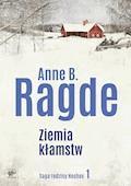 Saga rodziny Neshov. Ziemia kłamstw - Anne B. Ragde - ebook