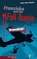 Franziska und der Fall Ikarus - Hans-Peter Mester - E-Book