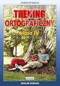 Trening ortograficzny. Klasa IV - Joanna Karczewska, Katarzyna Kwaśnicka - ebook