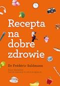 Recepta na dobre zdrowie - Frederic Saldmann - ebook