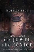 Ein Juwel für Könige (Ein Thron für Schwestern —Buch Fünf) - Morgan Rice - E-Book