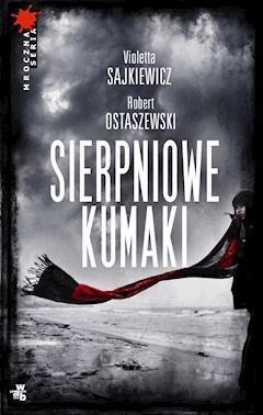 Sierpniowe kumaki - Violetta Sajkiewicz, Robert Ostaszewski - ebook