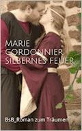 Silbernes Feuer - Marie Cordonnier - E-Book