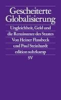 Gescheiterte Globalisierung - Heiner Flassbeck - E-Book
