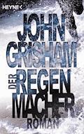 Der Regenmacher - John Grisham - E-Book