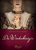 Die Winterkönigin - Maria Helleberg - E-Book