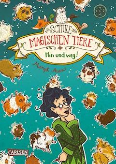 Die Schule der magischen Tiere 10: Hin und weg! - Margit Auer - E-Book