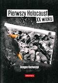 Pierwszy Holocaust XX wieku - Grzegorz Kucharczyk - ebook