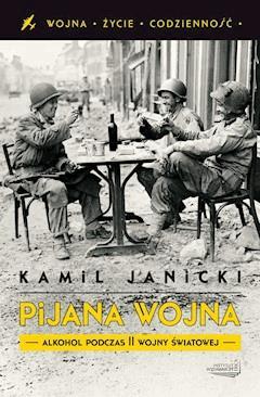 Pijana wojna - Kamil Janicki - ebook