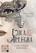 Liebe keinen Montague (Luca & Allegra 1) - Stefanie Hasse - E-Book